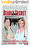 Deadly Secret (Sometimes we're asked to forgive the unforgivable Book 1)