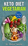 Vegetarian Keto Diet for Beginners: How to Achieve the Keto Lifestyle as a Healthy Vegetarian (with complete Meal Prep & 100 Delicious Veg Keto Recipes) (English Edition)