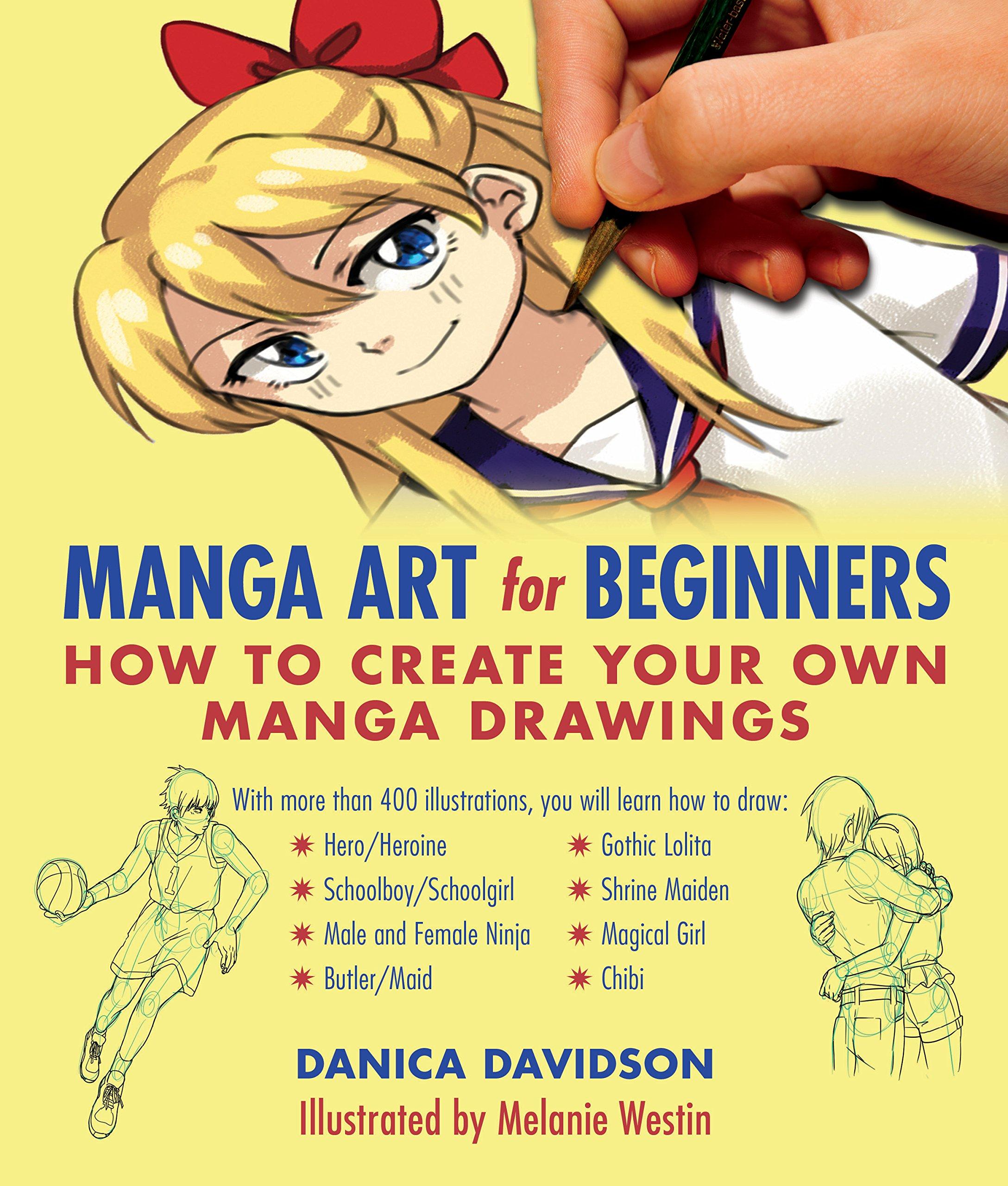 Manga art for beginners how to create your own manga drawings danica davidson melanie westin 9781510700048 amazon com books