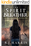 The Spirit Breather (Native Guardians Book 1)