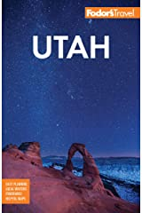 Fodor's Utah: With Zion, Bryce Canyon, Arches, Capitol Reef and Canyonlands National Parks (Full-color Travel Guide) (English Edition) Edición Kindle