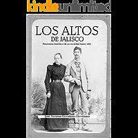 Los Altos de Jalisco: Panorama historico de su sociedad hasta 1821