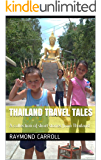 Thailand Travel Tales: A collection of short stories from Thailand