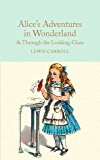 Alice's Adventures in Wonderland & Through the Looking-Glass: And What Alice Found There (Macmillan Collector's Library Book 5)