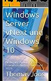Windows Server 2016 und Windows 10: Neuerungen und Praxis - Erweiterte Auflage für Technical Preview 2 und Build 10130
