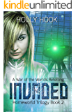 Invaded (Homeworld Trilogy #2)
