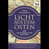 Licht aus dem Osten: Eine neue Geschichte der Welt (German Edition)