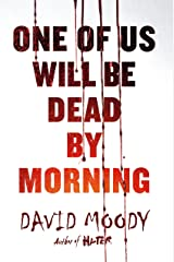 One of Us Will Be Dead by Morning (The Final War Book 1) Kindle Edition