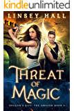 Threat of Magic (Dragon's Gift: The Amazon Book 4)