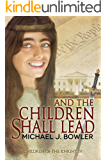 And The Children Shall Lead (Children of the Knight Book 4)