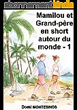 Mamilou et Grand-père en short autour du monde - 1: Du bonheur en Atlantique