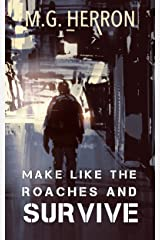 Make Like The Roaches And Survive Kindle Edition