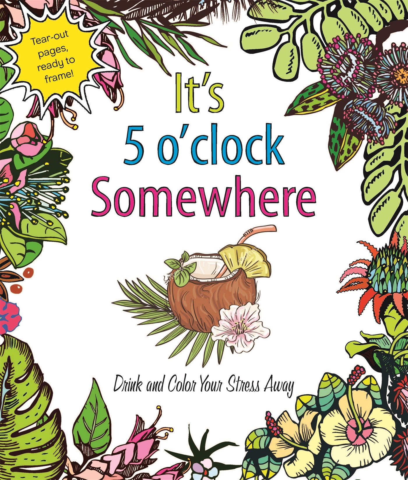 Amazon: It's 5 O'clock Somewhere: Drink And Color Your Stress Away  (9781250131638): Caitlin Peterson: Books