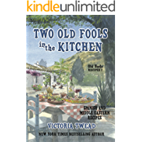 Two Old Fools in the Kitchen: Spanish and Middle Eastern Recipes