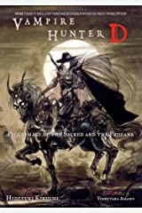 Vampire Hunter D Volume 6: Pilgrimage of the Sacred and the Profane Kindle Edition