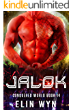 Jalok: Science Fiction Adventure Romance (Conquered World Book 14)
