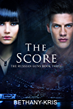 The Score (The Russian Guns Book 3)