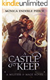 A Castle to Keep (Militess & Mage Series Book 2)