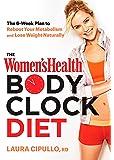 Women's Health Body Clock Diet, The