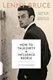 How to Talk Dirty and Influence People: An Autobiography (English Edition)