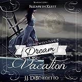 Dream Vacation: Dream Series, Book 8