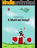 A bheil mi beag?: Children's Picture Book (Scottish Gaelic Edition) (Scots_gaelic Edition)