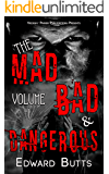 The Mad, Bad and Dangerous - Volume 1 (English Edition)