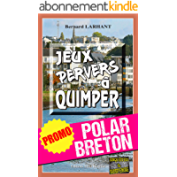 Jeux pervers à Quimper: Promotion spéciale : La quinzaine du polar breton ! (Enquêtes & Suspense)