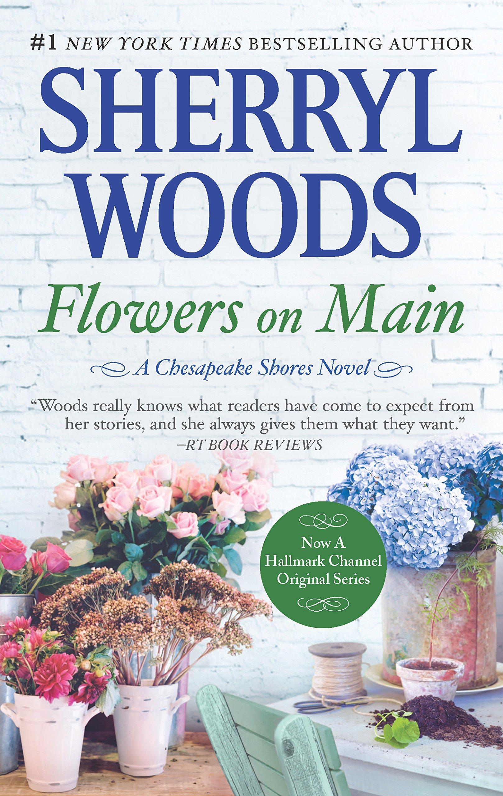 Flowers On Main A Chesapeake Shores Novel Sherryl Woods