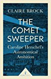 The Comet Sweeper (Icon Science): Caroline Herschel's Astronomical Ambition (English Edition)