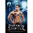 Once You Go Shifter: A Shapeshifter Paranormal Romance & Urban Fantasy Anthology (Shifters Unleashed)