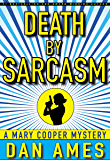 Death by Sarcasm: (A Hardboiled Private Investigator Mystery Series) (Mary Cooper Mysteries Book 1)