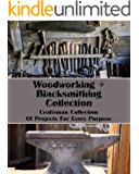 Woodworking+Blacksmithing Collection: Craftsman Collection Of Projects For Every Purpose: (How To Blacksmith, DIY palette projects) (interior design, Blacksmith)