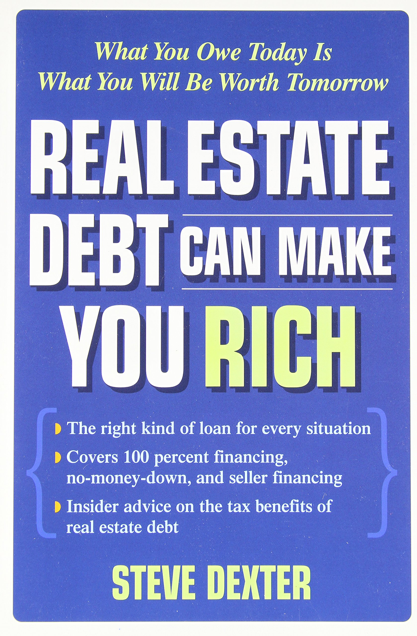 Real Estate Debt Can Make You Rich: What You Owe Today Is What You Will Be Worth Tomorrow
