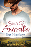 Mills & Boon : Sons Of Australia: The Mackays - 3 Book Box Set, Volume 1
