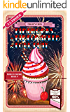 Fireworks, A Firecracker & Foul Play: A Humorous Culinary Cozy Mystery Short Read (Death by Cupcake Book 5)