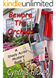 Beware the Orchids: A Gardening Cozy Mystery (A Shady Acres Mystery Book 1)