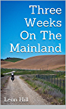 Three Weeks On The Mainland: A bicycle journey through New Zealand's South Island