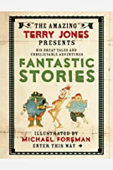 The Fantastic World of Terry Jones: Fantastic Stories Kindle Edition