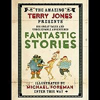 The Fantastic World of Terry Jones: Fantastic Stories