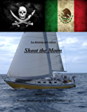 La historia del velero Shoot the Moon (Spanish Edition)