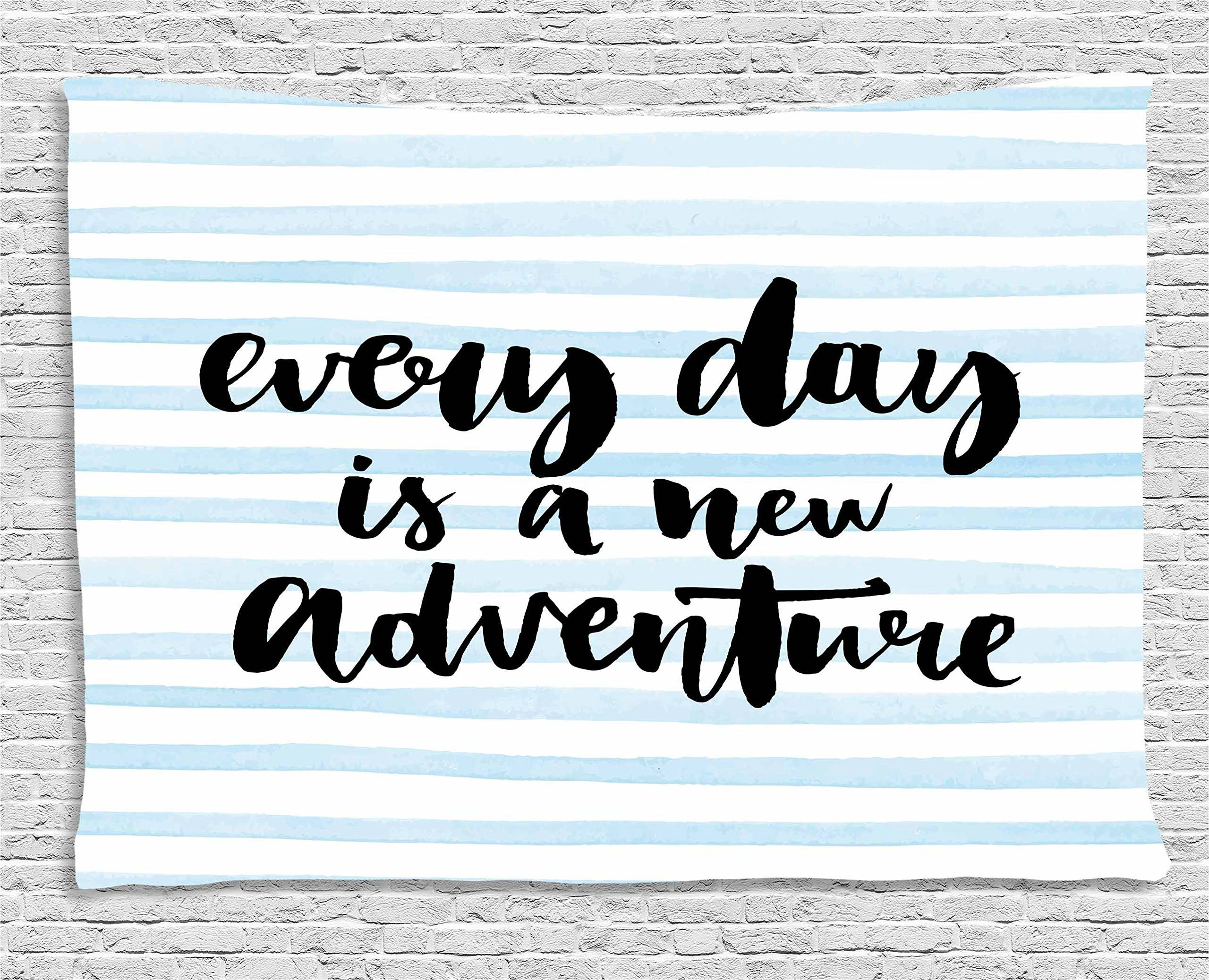 Ambesonne Inspirational Quotes Tapestry, Every Day is a New Adventure Calligraphy Text Watercolor Stripes Print, Wall Hanging for Bedroom Living Room Dorm, 60 W X 40 L inches, Light Blue by Ambesonne
