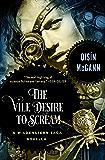 The Vile Desire to Scream: A Novella (The Wildenstern Saga)
