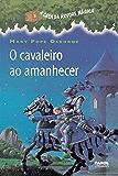 O cavaleiro ao amanhecer (A casa da árvore mágica)