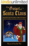The Gospel of Santa Claus: Inspired by the True Story of Saint Nicholas