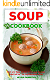 Soup Cookbook: Fast and Easy Gluten-free Soup Recipes Inspired by the Mediterranean Diet (Free Gift): Soup Diet for Easy Weight Loss ( Paleo Ketogenic Diet Cooking Book 1)