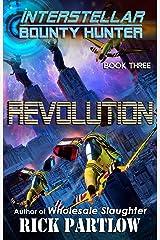 Revolution (Interstellar Bounty Hunter Book 3) Kindle Edition