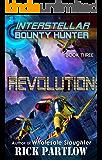 Revolution (Interstellar Bounty Hunter Book 3)
