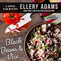 Black Beans & Vice: Supper Club Mysteries Series, Book 6