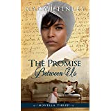 The Promise Between Us: Mammy's Story (The Livingston Legacy)